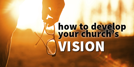 Vision: How to develop your church's vision image